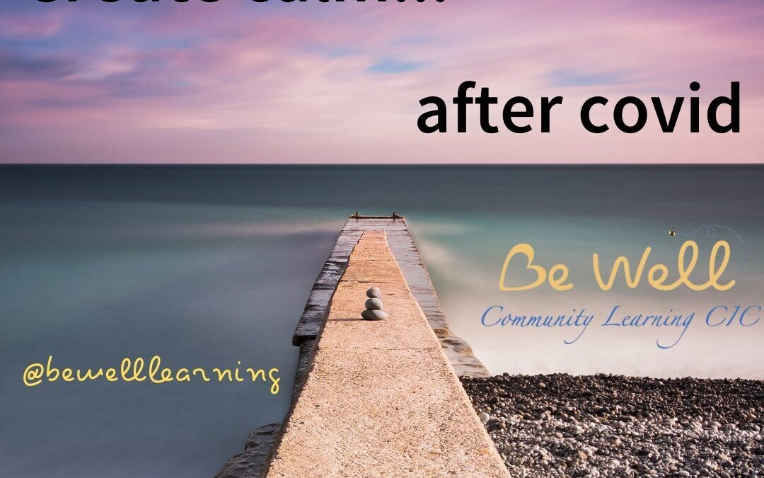 Creating Calm after COVID – free training for NHS staff, volunteers and COVID-19 patients